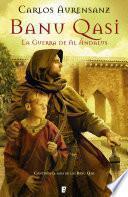 Libro de Banu Qasi. La Guerra De Al Ándalus
