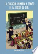 Libro de La Educación Primaria A Través De La Música De Cine