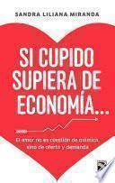 Libro de Si Cupido Supiera De Economía