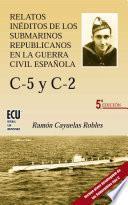 Libro de Relatos Inéditos De Los Submarinos Republicanos En La Guerra Civil Española