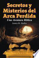 Libro de Secretos Y Misterios Del Arca Perdida