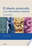 Libro de El Diseño Amerindio Y Su Naturaleza Creativa