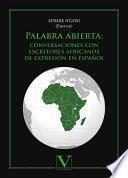 Libro de Palabra Abierta: Conversaciones Con Escritores Africanos De Expresión En Español.
