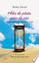 Libro de Hilos De Plata, Años De Oro