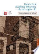 Libro de Historia De La Academia Mexicana De La Lengua (1946 2000). Tomo Iii