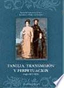 Libro de Familia, Transmisión Y Perpetuación, Siglos Xvi Xix