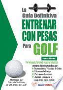 Libro de La Guía Definitiva   Entrenar Con Pesas Para Golf
