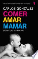 Libro de Comer, Amar, Mamar