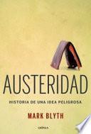 Libro de Austeridad : Historia De Una Idea Peligrosa