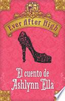 Libro de Ever After High. El Cuento De Ashlynn Ella