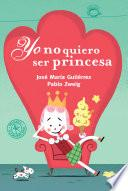 Libro de Yo No Quiero Ser Princesa (ebook Animado Y Narrado) (fixed Layout)