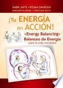 Libro de ¡tu Energía En Acción! Energy Balancing. Balanceo De Energía Para La Vida Cotidiana