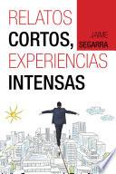 Libro de Relatos Cortos, Experiencias Intensas