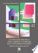 Libro de La Conciliación De La Vida Laboral Y Familiar En La Universitat Jaume I