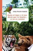 Libro de Hasta El Tigre Y El Oso Dicen Que Es Bonito… Y No Es Cuento!