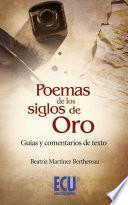 Libro de Poemas De Los Siglos De Oro: Guías Y Comentarios De Texto