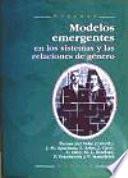 Libro de Modelos Emergentes En Los Sistemas Y Las Relaciones De Género