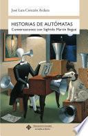 Libro de Historias De Autómatas. Conversaciones Con Sigfrido Martín Begué