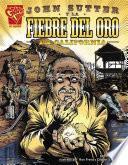 Libro de John Sutter Y La Fiebre Del Oro En California