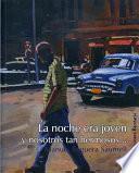 Libro de La Noche Era Joven / The Night Was Young