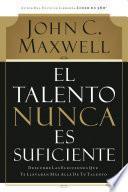 Libro de El Talento Nunca Es Suficiente