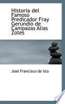 Libro de Historia Del Famoso Predicador Fray Gerundio De Campazas Alias Zotes