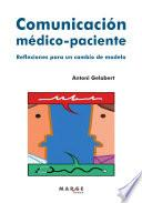 Libro de Comunicación Médico Paciente. Reflexiones Para Un Cambio De Modelo