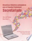Libro de Directrices Didáctico Pedagógicas Para El Español Profesional. Secretariado (libro Del Profesor)