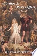 Libro de 400 Años De Ópera Inglesa