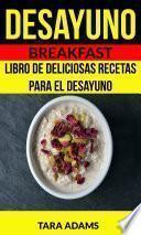 Libro de Desayuno: Breakfast: Libro De Deliciosas Recetas Para El Desayuno