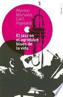 Libro de El Jazz En El Agridulce Blues De La Vida