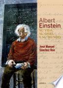 Libro de Albert Einstein: Su Vida, Su Obra Y Su Mundo