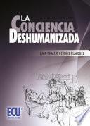 Libro de La Conciencia Deshumanizada