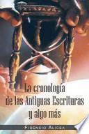 Libro de La Cronología De Las Antiguas Escrituras Y Algo Más