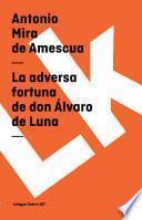 Libro de La Adversa Fortuna De Don Álvaro De Luna
