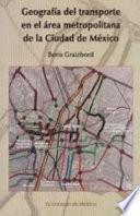 Libro de Geografía Del Transporte En El Area Metropolitana De La Ciudad De México