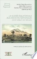 Libro de La Guinée équatoriale Aux Archives Nationales