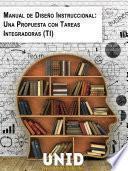 Libro de Manual De Diseño Instruccional: Una Propuesta Con Tareas Integradoras (ti)