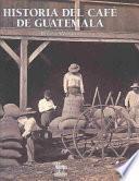 Libro de Historia Del Café De Guatemala