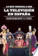 Libro de Lo Que Vendría A Ser La Televisión En España