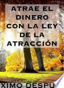 Libro de Atrae El Dinero Con La Ley De La Atracción