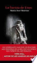 Libro de La Fuerza De Eros (trilogía Del Mal 3)