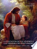 Libro de La Educacion De Los Jovenes A Los Origenes Del Cristianismo
