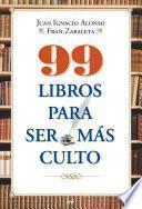 Libro de 99 Libros Para Ser Más Culto