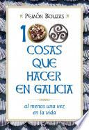Libro de 100 Cosas Que Hacer En Galicia Al Menos Una Vez En La Vida