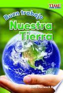 Libro de Buen Trabajo: Nuestra Tierra (good Work: Our Earth)