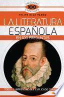 Libro de La Literatura Española En 100 Preguntas