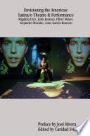 Libro de Envisioning The Americas: Latina/o Theatre & Performance