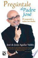 Libro de Pregúntale Al Padre José