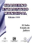 Libro de El Salto Estado De Jalisco. Cuaderno Estadístico Municipal 1999